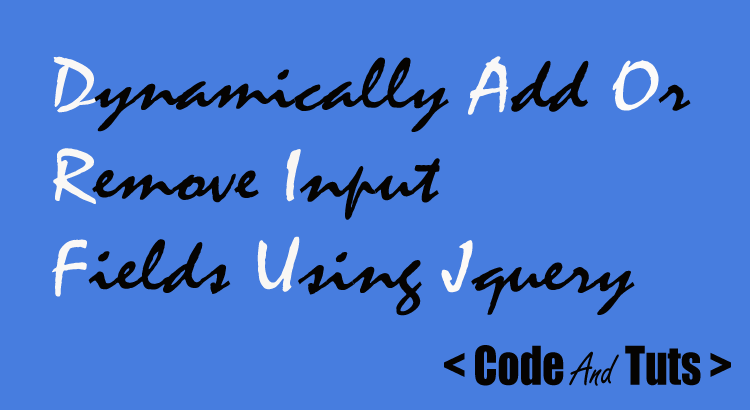 Dynamically add or remove input fields using jquery